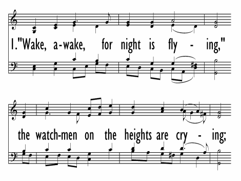 Wake, Awake, for Night Is Flying   Hymnary org