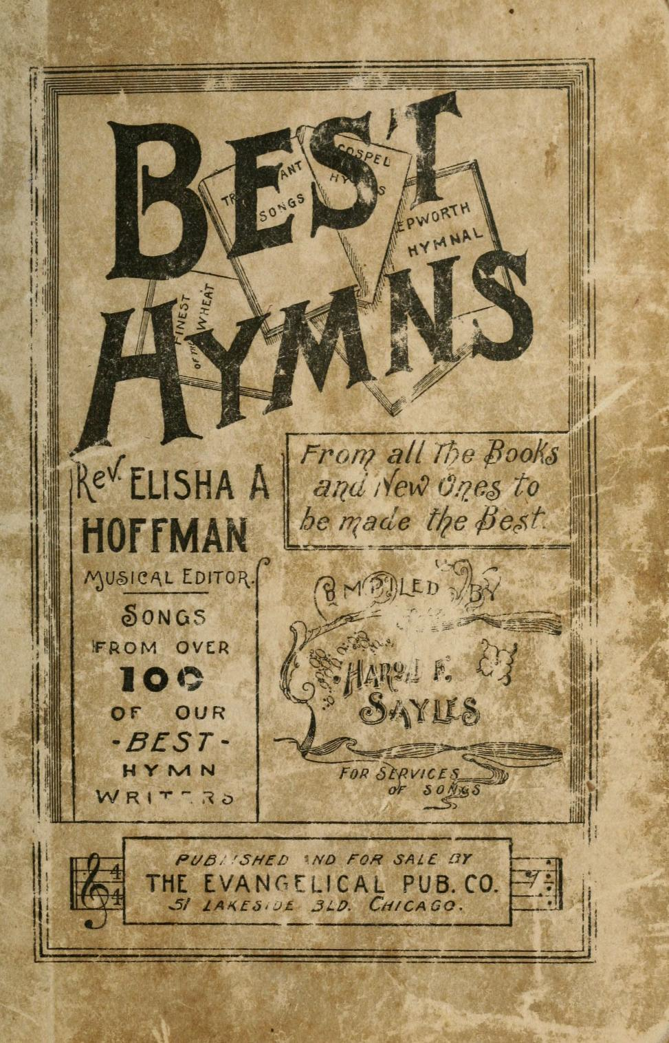 best hymns from all the books and new ones to be made the best best hymns from all the books and new ones to be made the best selections from over one hundred of our best hymn writers