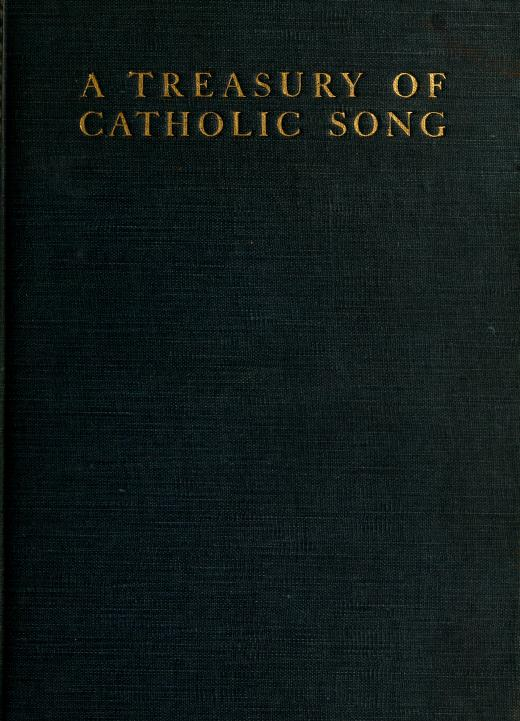 A Treasury of Catholic Song: comprising some two hundred hymns from