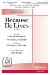 Because He Lives (SATB) - William J. Gaither, Gloria ...
