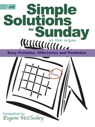 Simple Solutions for Sunday at the Organ (Easy Preludes