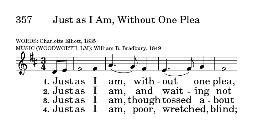 The United Methodist Hymnal 357  Just as I am, without one