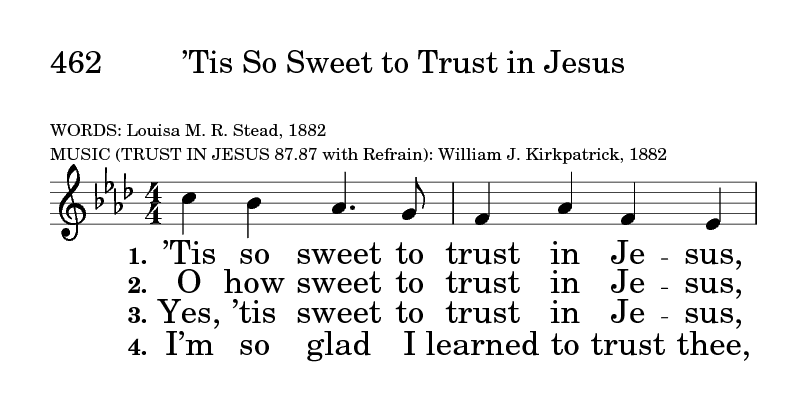 The United Methodist Hymnal 462  'Tis so sweet to trust in