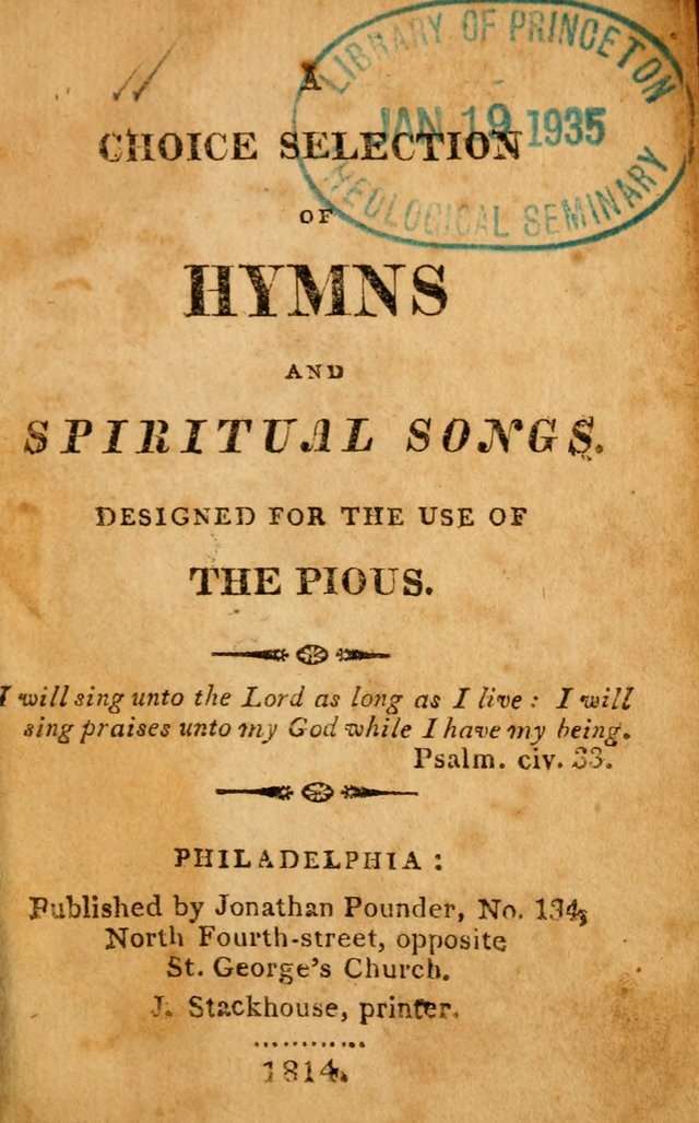 A Choice Selection of Hymns and Spiritual Songs: designed for the use of  the pious page 1