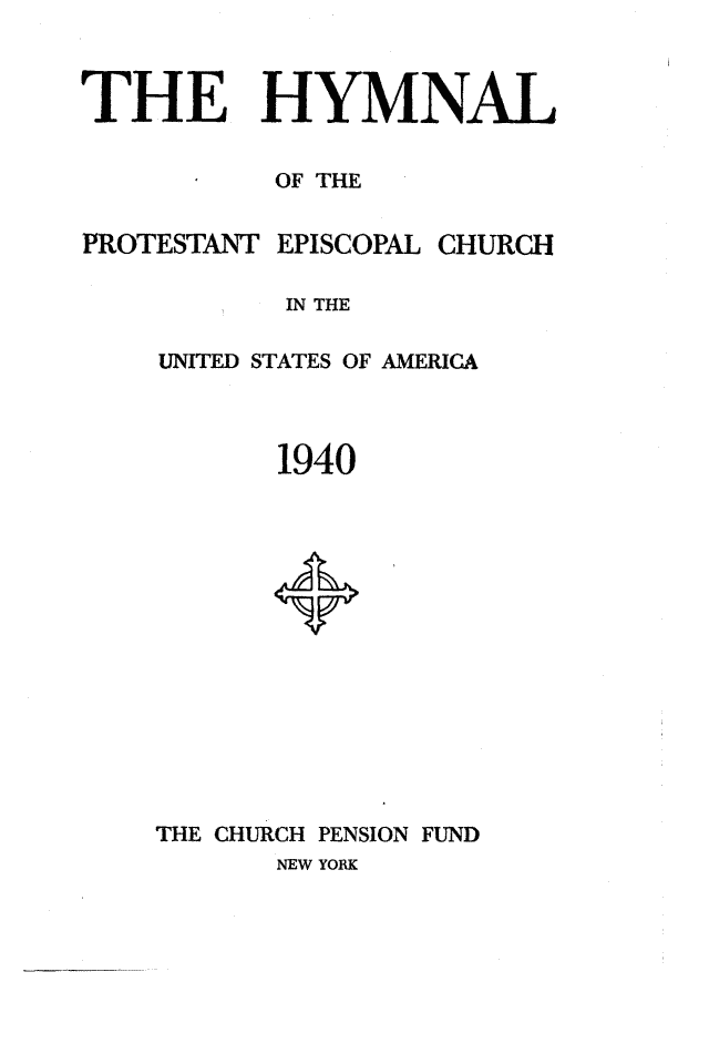 The Hymnal of the Protestant Episcopal Church in the United States of America 1940 page i