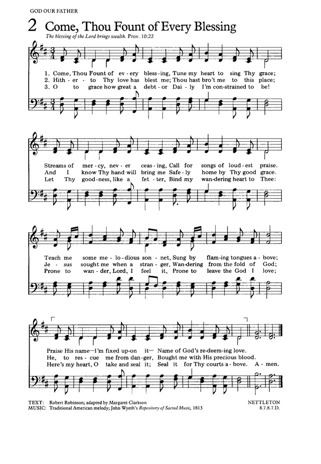 The Hymnal for Worship and Celebration 2. Come, Thou Fount of ...