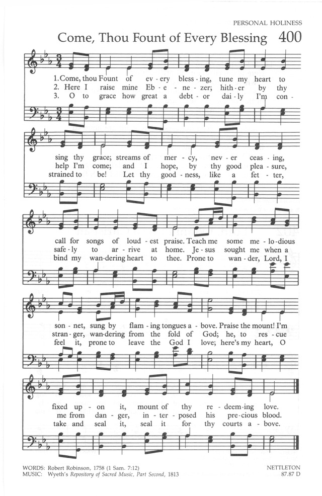The United Methodist Hymnal 400. Come, thou Fount of every blessing ...