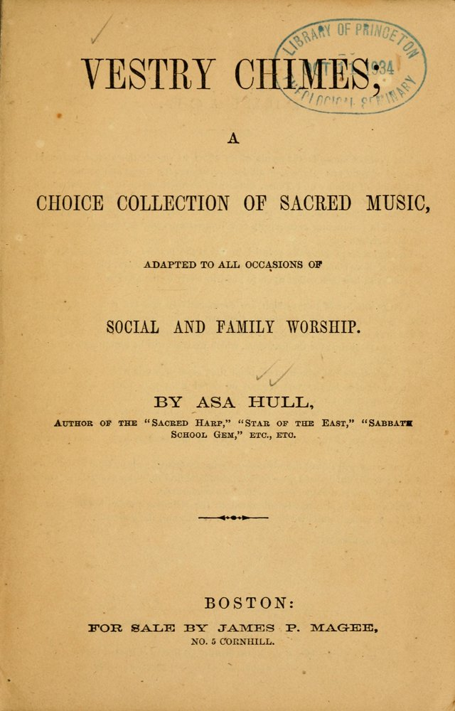 Vestry Chimes: a choice collection of sacred music, adapted to all occasions of social and family worship page 1