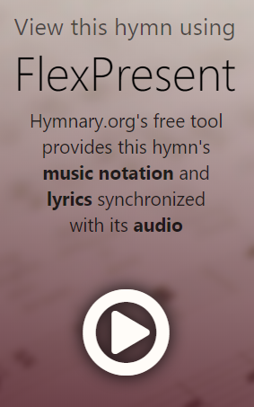 View this hymn using FlexPresent: Hymnary.org's free tool provides this hymn's music notationand lyrics synchronized with its audio